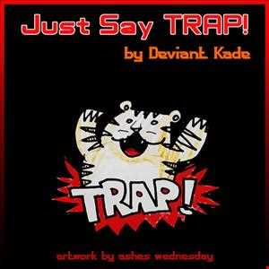 Just Say Trap!