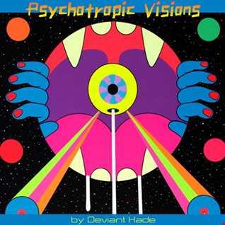Psychotropic Visions