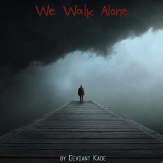We Walk Alone