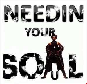 Needin Your Soul