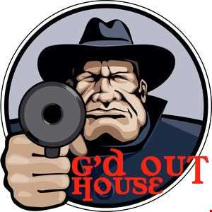 G'd Out House