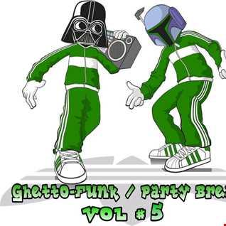 Ghetto Funk/Party Breaks Vol 5
