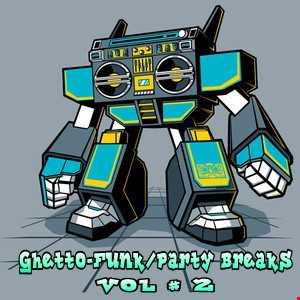 Ghetto Funk/Party Breaks Vol 2