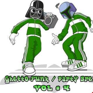 Ghetto Funk/Party Breaks Vol 4