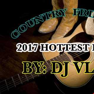 COUNTRY FRIED MIX 2017 HOTTEST REMIXES