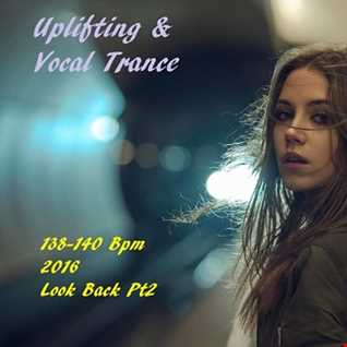 Uplifting & Vocal Trance - Look Back PT2