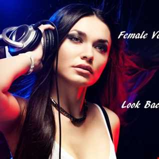 Female Vocal Trance  - Look Back Again