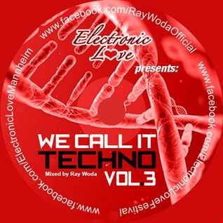 We call it Techno Vol. 3 mixed by Ray Woda