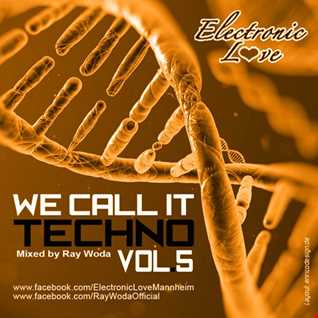 We call it Techno Vol. 5   mixed by Ray Woda