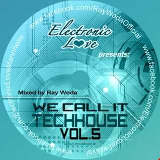 We call it Techhouse Vol. 5   mixed by Ray Woda
