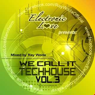 We call it Techhouse Vol. 3 mixed by Ray Woda
