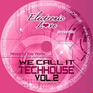 We call it Techhouse Vol. 2 mixed by Ray Woda