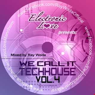 We call it Techhouse Vol. 4  --- mixed by Ray Woda (For Promotion Use Only)