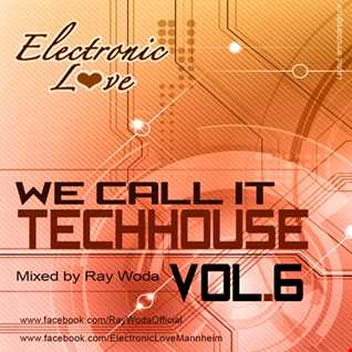 We call it Techhouse Vol. 6   mixed by Ray Woda