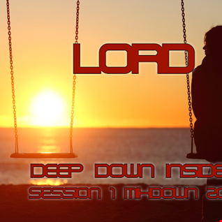 Deep Down Inside (Session 1 Mixdown 2016) www.djlord.pl