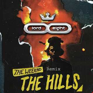 The Weeknd - The Hills (LOrd & Eight Deep rmx)