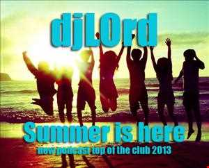 djLOrd   Summer is here (top of the club 2013)