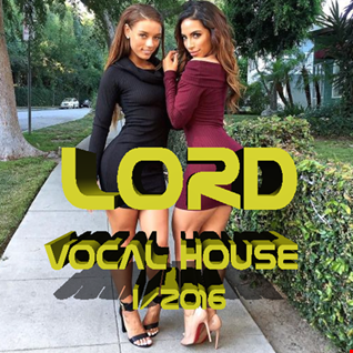 LOrd   Vocal Houce I 2016 Radio Show