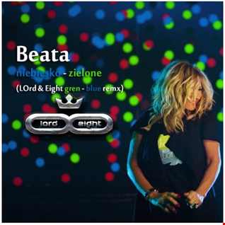 Beata -  Niebiesko Zielone (LOrd & Eight   gren blue deep remix)