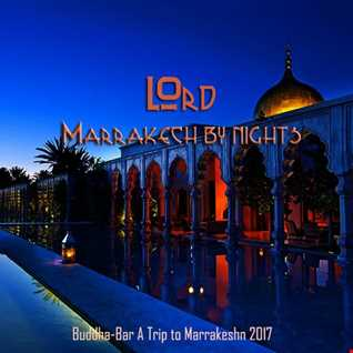LOrd - Marrakech by Night (Buddha Bar A Trip to Marrakesh 2017)