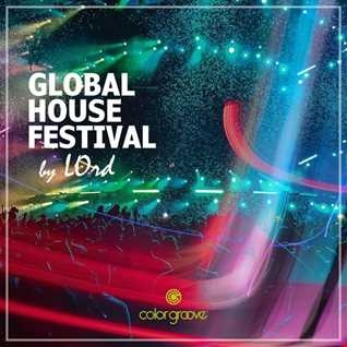 Global House Festival mixed by LOrd