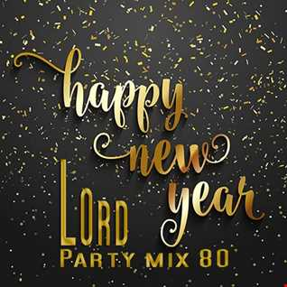 LOrd   Party mix 80' (Happy New Year 2018)