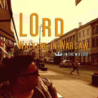 LOrd -  Walking in Warsaw 2018