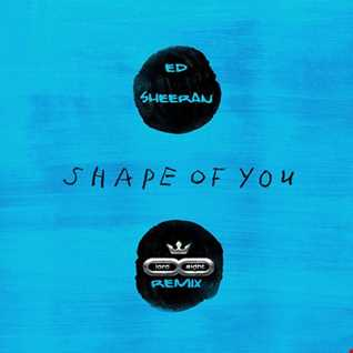 Ed Sheeran - Shape of you  (Dance Rmx LOrd & Eight)