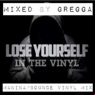 Lose Yourself - In the Vinyl mix - Makina/Bounce vinyl Mixed by Gregga