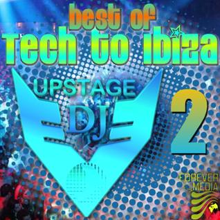 Dj Upstage   Best of Tech to Ibiza 2