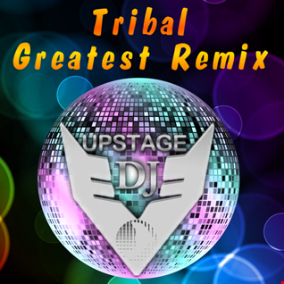 Dj Upstage   Tribal Greatest Remix 1