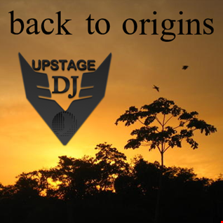 Dj Upstage   Back to origins