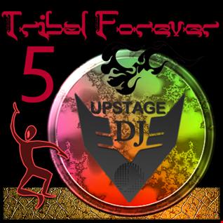 Dj Upstage   Tribal Forever 5