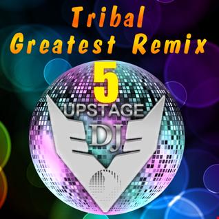 Dj Upstage   Tribal Greatest Remix 5