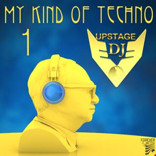 Dj Upstage   My kind of Techno 1