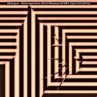 DJ.Gepoc   Retrospective 2014 Minimal (PART 2)(21.05.2016)