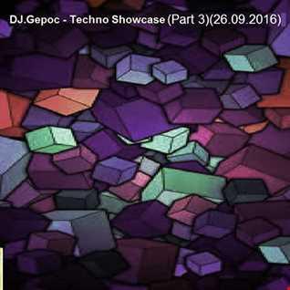 DJ.Gepoc   Techno Showcase (Part 3) (26.09.2016)