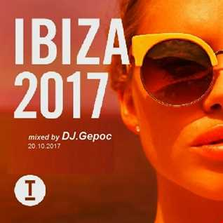 IBIZA 2017   mixed by DJ.Gepoc (20.10.2017)
