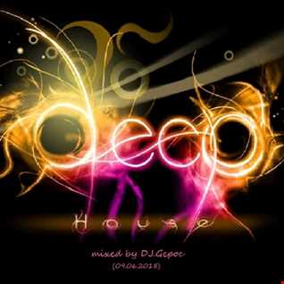 Deep House   mixed by DJ.Gepoc (09.06.2018)
