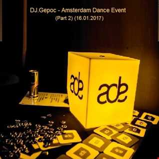 DJ.Gepoc   Amsterdam Dance Event (Part 2)(16.01.2017)
