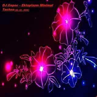 DJ.Gepoc   Ektoplazm Minimal Techno (03.02.2020)
