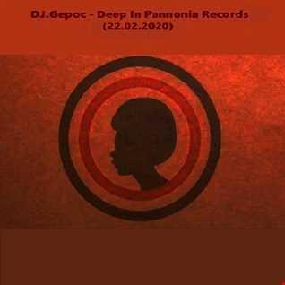 DJ.Gepoc   Deep In Pannonia Records (22.02.2020)