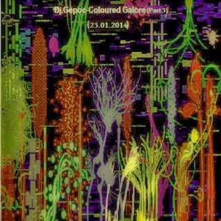 Dj.Gepoc   Coloured Galore (Part 3) 23.01.2014
