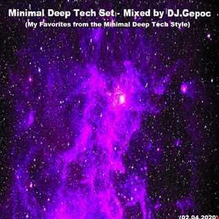 Minimal Deep Tech Set Mixed by DJ. Gepoc (My Favorites from the Minimal Deep Tec