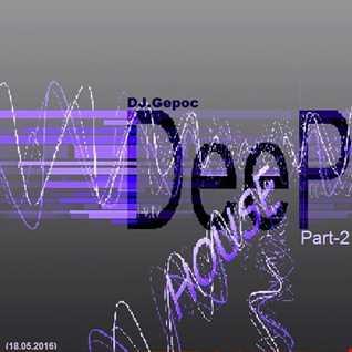 DJ.Gepoc   Deep House (Part 2) (18.05.2016)