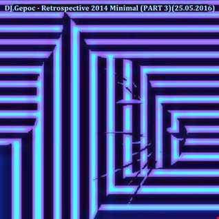 DJ.Gepoc   Retrospective 2014 Minimal (PART 3)(25.05.2016)