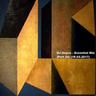 DJ.Gepoc   Essential Mix (Part 24) (19.03.2017)