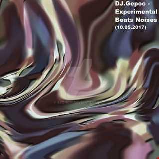 DJ.Gepoc   Experimental Beats Noises  (10.05.2017)
