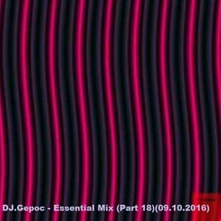 DJ.Gepoc   Essential Mix (Part 18)(09.10.2016)