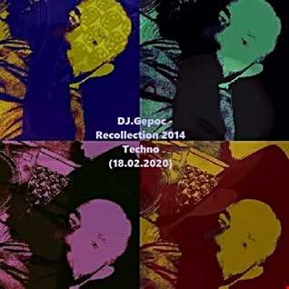 DJ.Gepoc   Recollection 2014 Techno (18.02.2020)